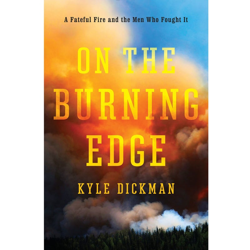 On The Burning Edgewas released May 12, 2015. In it, Kyle Dickman recountsthe tragic and heroic circumstances surroundingthe Yarnell Hill Fire of 2013.