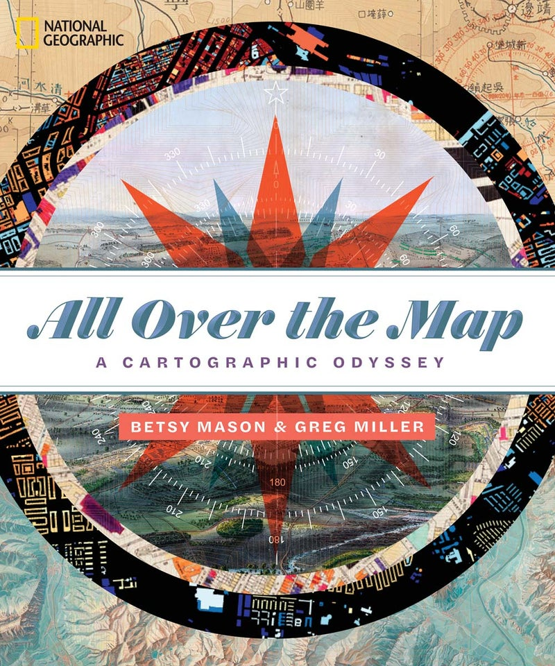 This article has been adapted from 'All Over the Map: A Cartographic Odyssey,' published in October 2018.