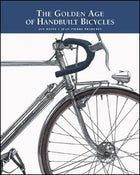 The Golden Age of Handbuilt Bicycles, By Jan Heine