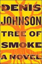 Denis Johnson: Tree of Smoke