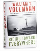 Riding Toward Everywhere by William T. Vollmann