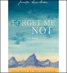 Forget Me Not by Jennifer Lowe-Anker