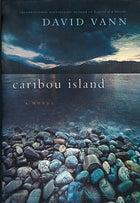Caribou Island, by David Vann