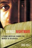 Gringo Nightmare, by Eric Volz