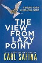 The View from Lazy Point, by Carl Safina