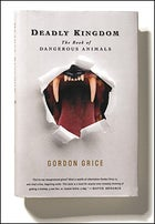 Deadly Kingdom, by Gordon Grice