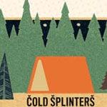 Cold Splinters