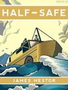 Half-Safe.