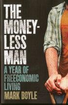 Oneworld Publications Mark Boyle The Moneyless Man outside outside magazine fit lit wellness books freeconomics