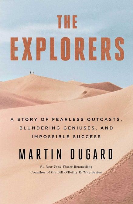 the explorers martin dugard outdoors outside magazine outside online